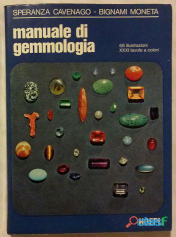 Manuale di gemmologia di speranza cavenago e bignami moneta; ed: ulrico hoepli milano 1973 come nuov
