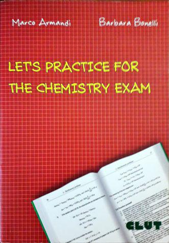 """Vendo """"let's practice for the chemistry exam"""", clut editrice"""