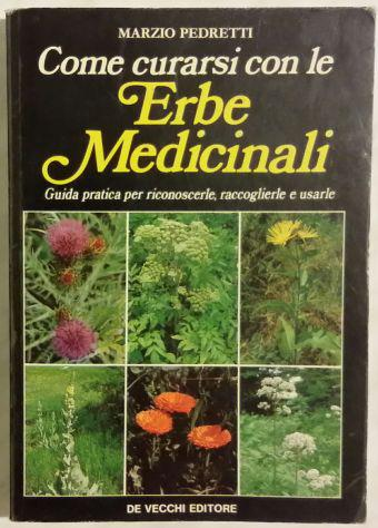 Come curarsi con le erbe medicinali marzio pedretti ed.de