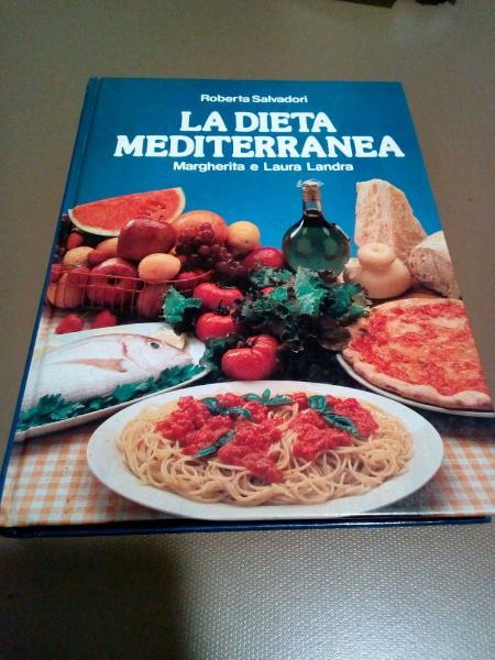 Libro La Dieta Mediterranea di Roberta Salvadori e