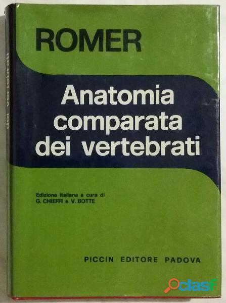 Anatomia comparata dei vertebrati di Alfred Sherwood Romer; Ed.Piccin, Padova 1978 perfetto