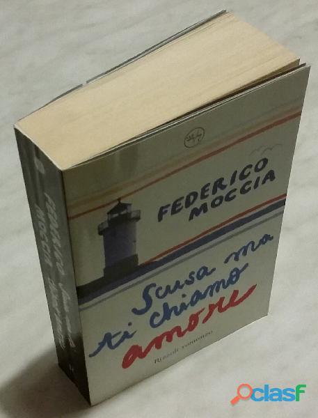 Scusa ma ti chiamo amore di Federico Moccia; Editore: Rizzoli, febbraio 2007 nuovo