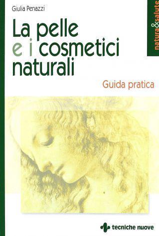La pelle e i cosmetici naturali - giulia penazzi