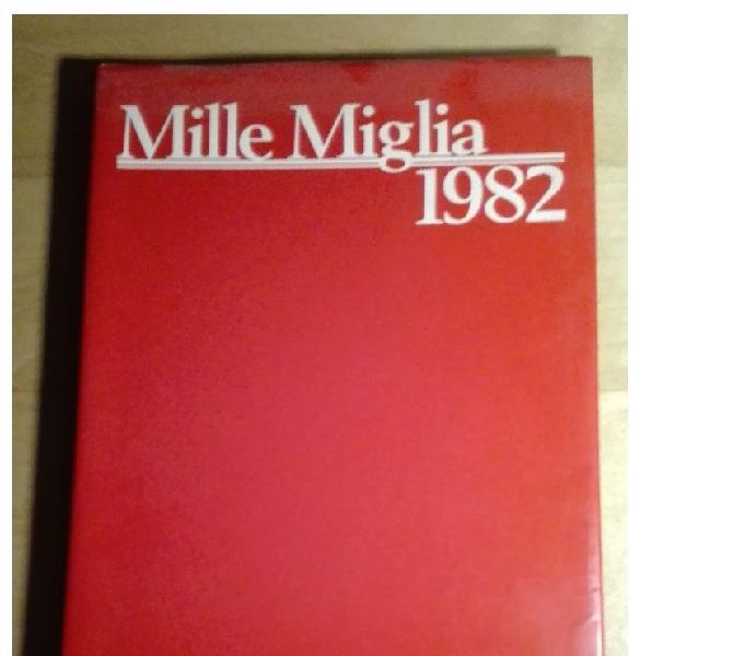 Mille miglia annuario fotografico raro del 1982