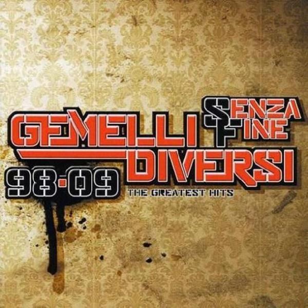 Gemelli diversi - senza fine 98-09 the greatest hi