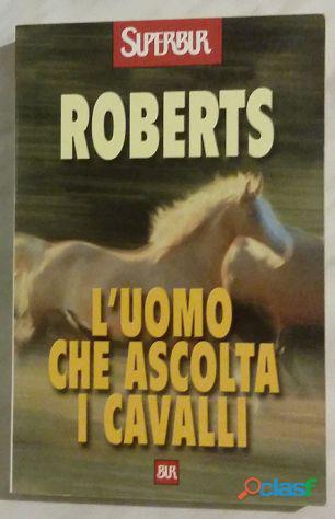 L'uomo che ascolta i cavalli di monty roberts ed: rizzoli (1 luglio 2000) nuovo