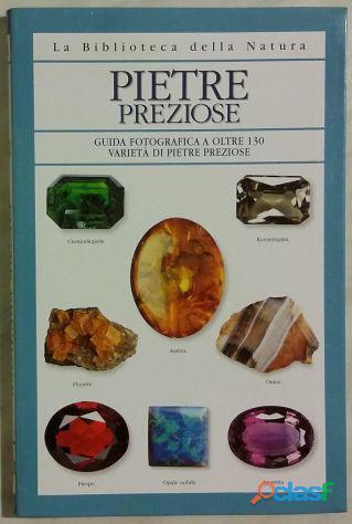 Pietre preziose. guida fotografica a oltre 130 varietà di pietre preziose di cally hall nuovo