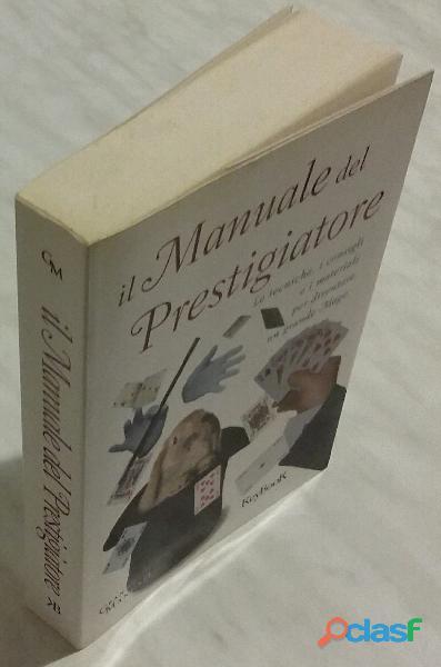 Il manuale del prestigiatore.Le tecniche, i consigli e i materiali Ed.Keybook, 2008 nuovo