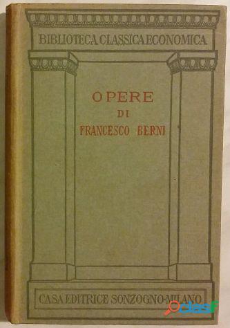 Opere di francesco berni; edizione nuova riveduta e corretta; casa editrice sonzogno milano,1928