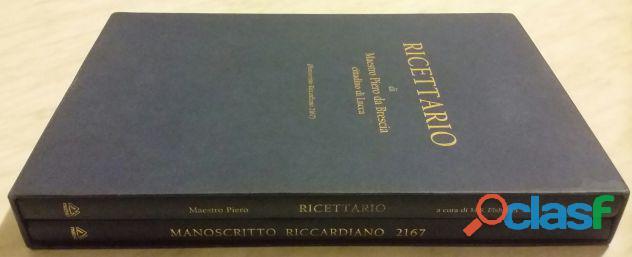 Ricettario di maestro piero da brescia, cittadino di lucca: manoscritto riccardiano 2 vol.ed.zeta,