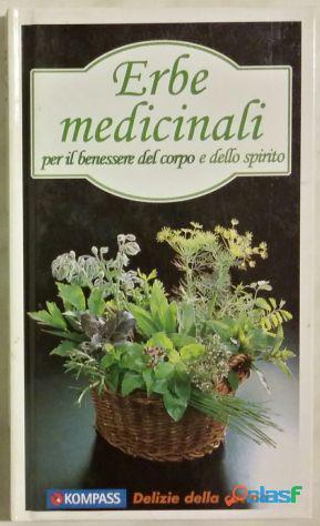 Erbe medicinali per il benessere del corpo e dello spirito ursula calis ed.kompas, 1999 nuovo