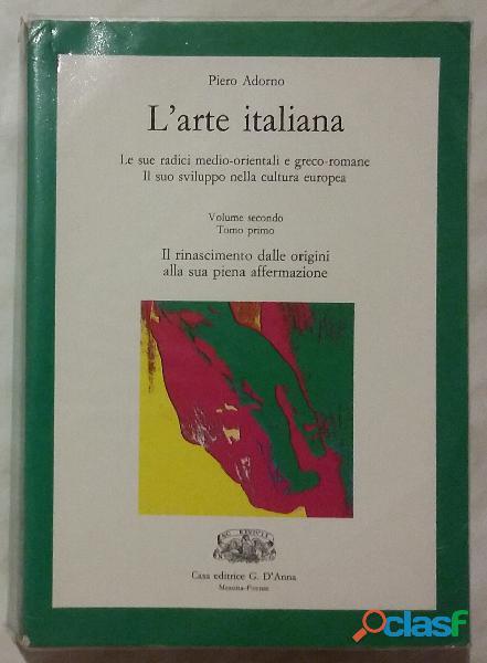 L'arte italiana volume ii° tomo i° di pietro adorno casa editrice g.d'anna, 1993 come nuovo
