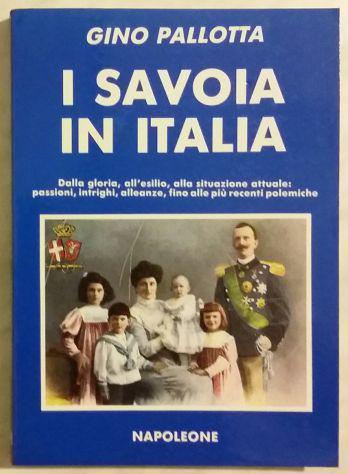 I savoia in italia di gino pallotta casa editrice roberto