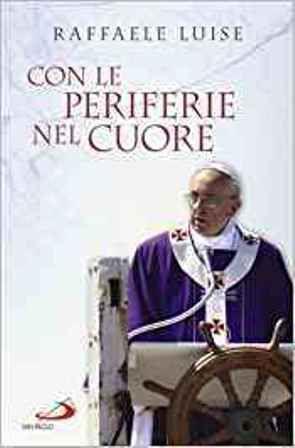 Con le periferie nel cuore (papa francesco e le sorprese...)