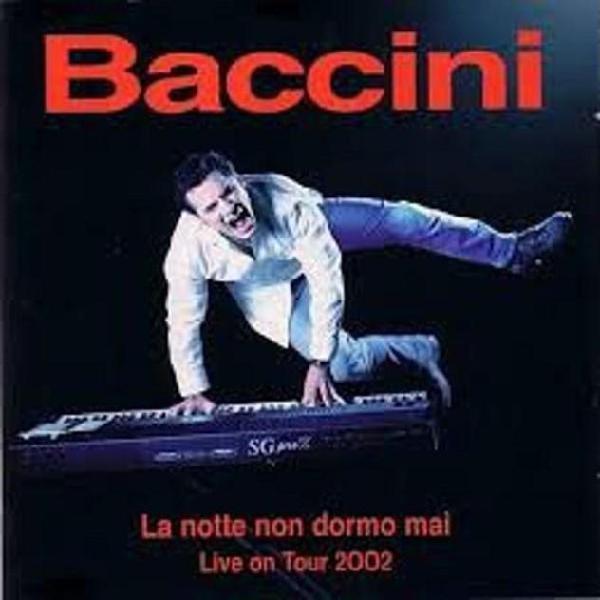 Francesco baccini - la notte non dormo mai live on
