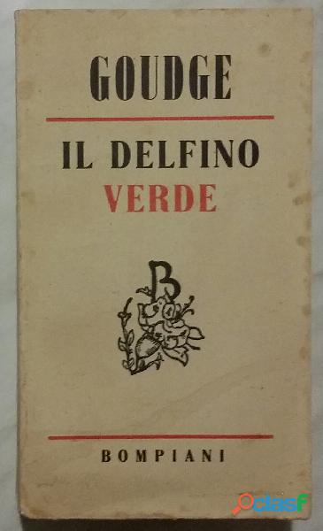 Il delfino verde di elizabeth goudge; edizione: bompiani, milano, 1948 ottimo