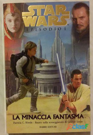 Star wars Episodio I. La Minaccia fantasma di Patricia C.Wrede Ed:Fabbri,1999 nuovo