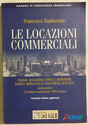 Le locazioni commerciali di Francesco Tamborrino; Editore: Il Sole 24 Ore Pirola, 2000 nuovo
