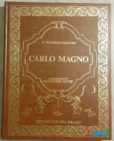 Carlo magno di f.vittorino joannes; editoriale del drago,1994 nuovo