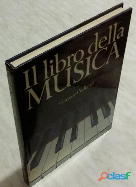 Il libro della musica 1° edizione: garzanti vallardi, 1978 come nuovo