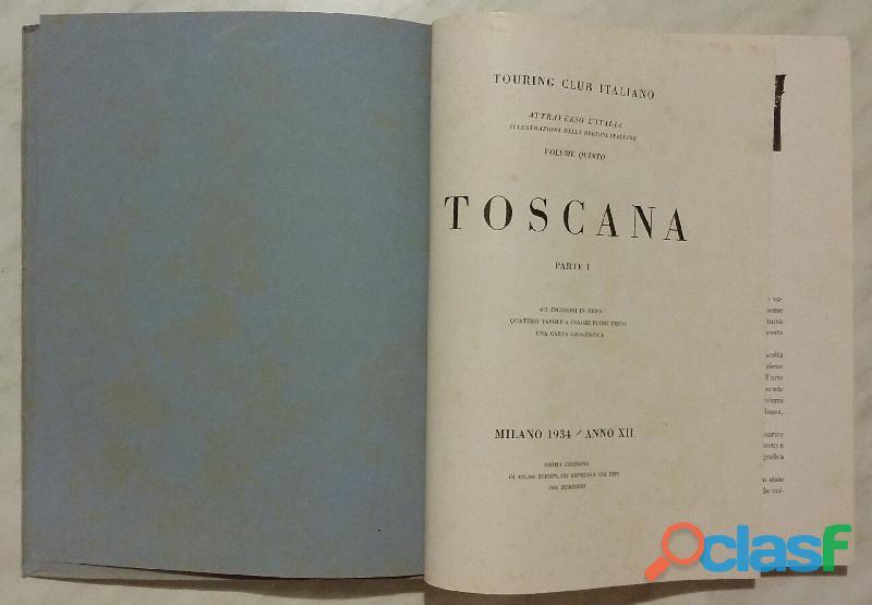 TOSCANA PARTE PRIMA.VOLUME QUINTO ED.TOURING CLUB ITALIANO 1934 OTTIMO 1