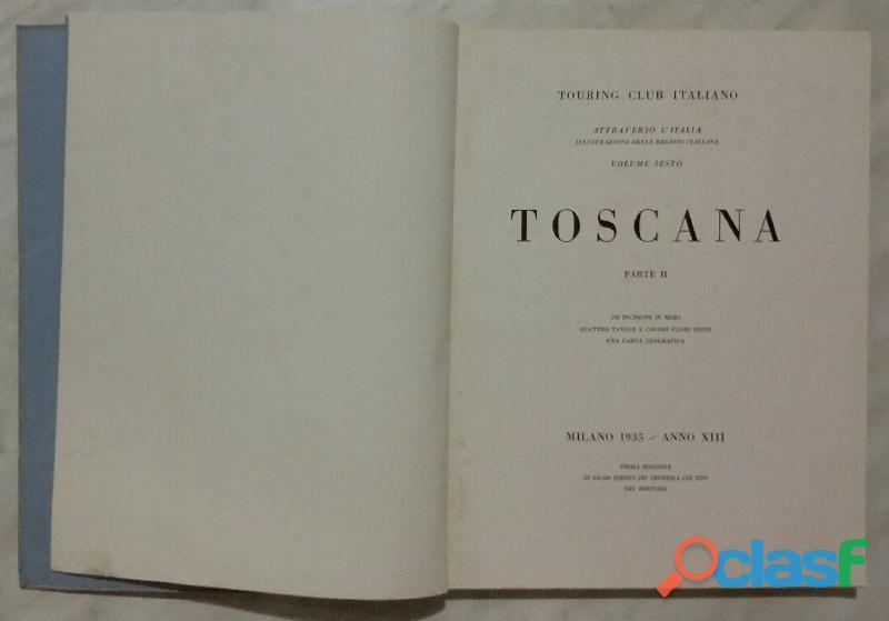 TOSCANA PARTE SECONDA.VOLUME SESTO; Ed.Touring Club Italiano, 1935 ottimo 2