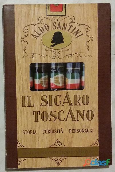 Il sigaro toscano•storia curiosità personaggi di aldo santini editore: maria pacini fazzi, 1992 nuov