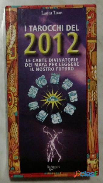 I tarocchi del 2012.le carte divinatorie dei maya di laura tuan de vecchi, 2010