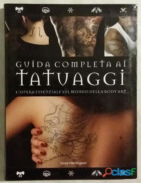 Guida completa ai tatuaggi di vince hemingson ed.il castello 2010 nuovo