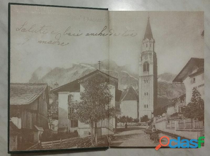 I giorni, la vita in Ampezzo nei tempi andati Amelia Menardi Illing Ed:Nuove edizioni Dolomiti, 1990 2