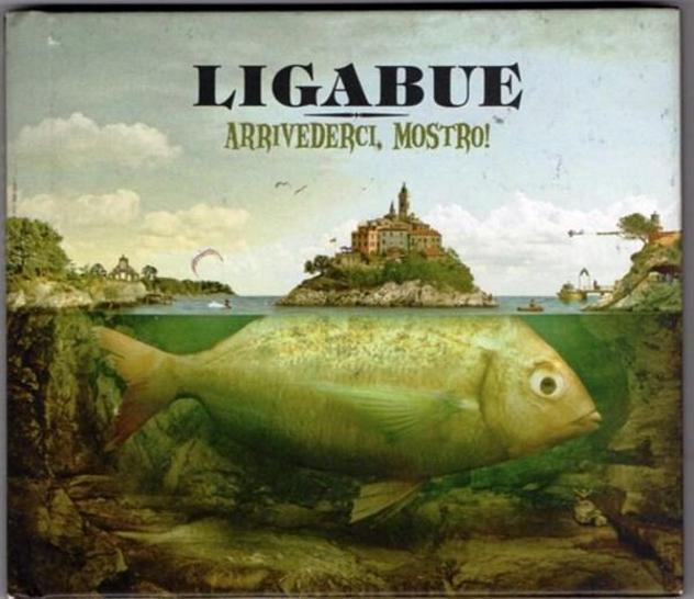Luciano ligabue - arrivederci, mostro!