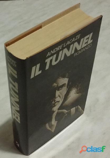 Il tunnel di andré lacaze; 1°ed.rizzoli, milano 1980 perfetto