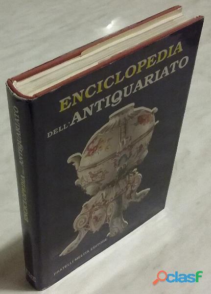 Enciclopedia dell'antiquariato; Ed.Fratelli Melita, La Spezia 1990 come nuovo
