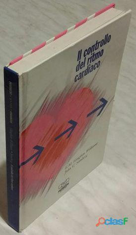 Il controllo del ritmo cardiaco E. M. Vaughan Williams, John C. Somberg 1999 nuovo