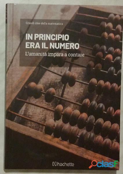 In principio era il numero. L'umanità impara a contare Francisco Javier Maroto Ed.Hachett, 2019 n