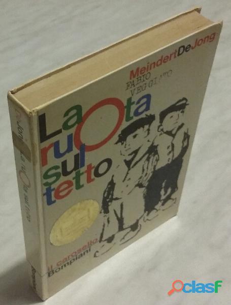 La ruota sul tetto di Meindert De Jong; Editore: Bompiani, 1968 perfetto
