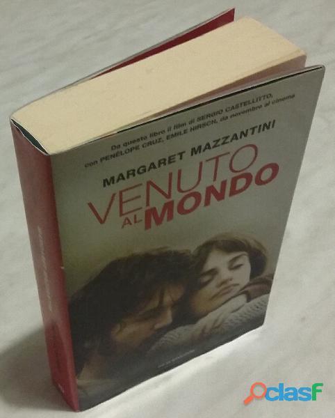 Venuto al mondo di Margaret Mazzantini; Editore:Mondadori, maggio 2010 nuovo
