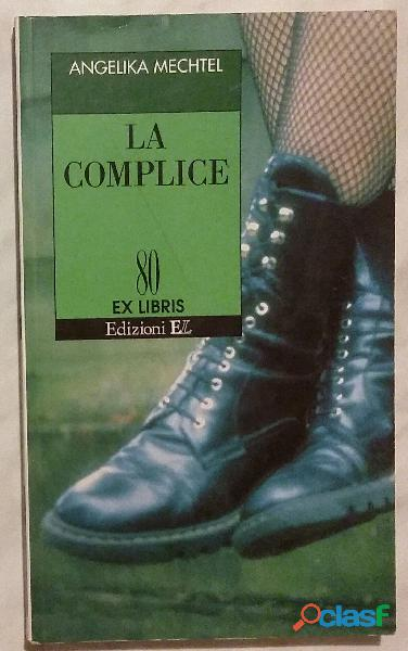 La complice di Angelika Mechtel Edizioni EL, Trieste 1999 come nuovo