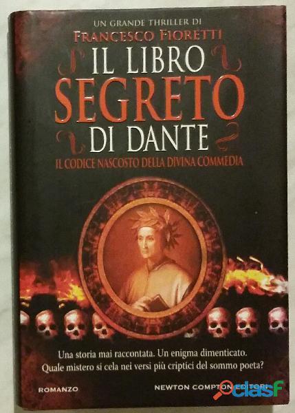Il libro segreto di dante di francesco fioretti ed: newton compton, 2011 nuovo