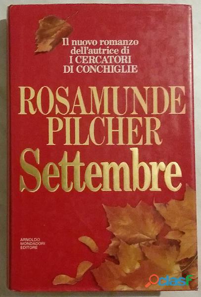 Settembre di Rosamunde Pilcher; 1°Ed.Mondadori, 1991 come nuovo
