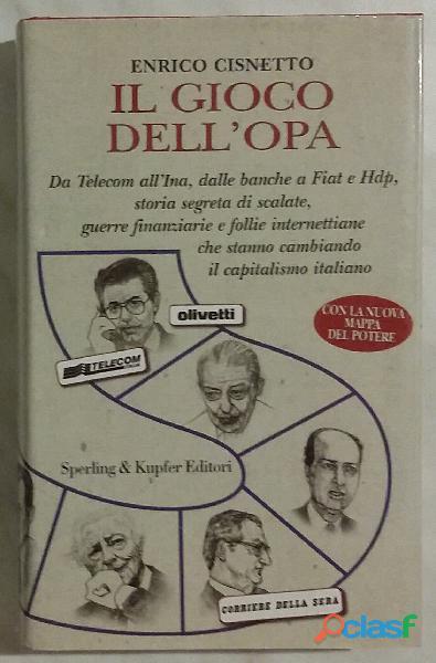 Il gioco dell'OPA di Enrico Cisnetto; Editore:Sperling & Kupfer, Milano 2000 nuovo