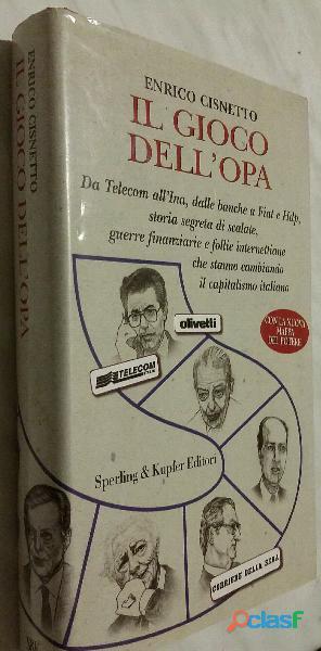 Il gioco dell'OPA di Enrico Cisnetto; Editore:Sperling & Kupfer, Milano 2000 nuovo 3