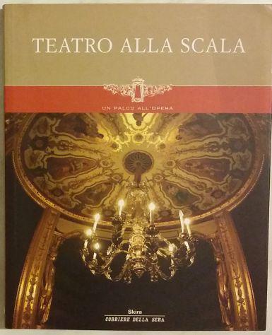 Teatro alla scala; editore: skira/ corriere della sera, 2004