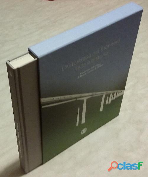 L'Autostrada del Brennero nella sua storia di Donato Turrini Ed.Brennero spa 2019 nuovo cofanetto