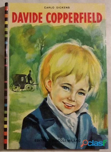 Davide Copperfield di Carlo Dickens; Editrice Piccoli Milano, anno 1966 perfetto
