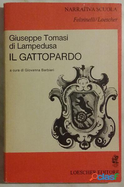 Il Gattopardo di Giuseppe Tomasi di Lampedusa; Ed.Feltrinelli/Loescher, 1979