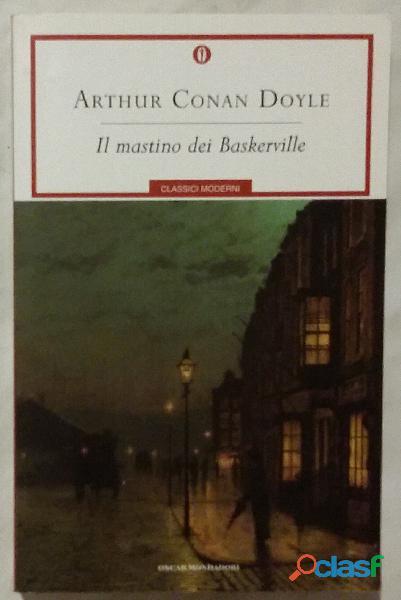 Il mastino dei baskerville di arthur conan doyle; 1°ed.oscar mondadori, 2001 nuovo
