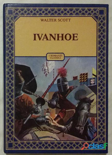 Ivanhoe edizione integrale di walter scott; ed.accademia, 1983 perfetto