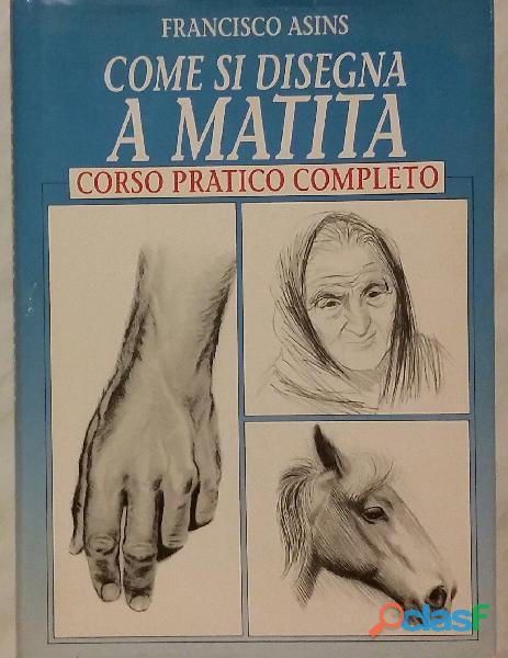 Come si disegna a matita corso pratico di francisco asins ed: cde, 1984 come nuovo