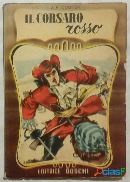 Il corsaro rosso di j.f.cooper; editrice: boschi, marzo 1962 perfetto